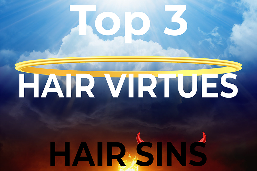 Top 3 hair sins and virtues